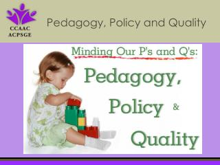 Pedagogy, Policy and Quality