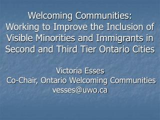 Welcoming Communities:  Working to Improve the Inclusion of Visible Minorities and Immigrants in Second and Third Tier O