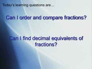 Can I order and compare fractions