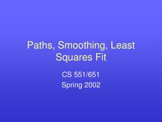 Paths, Smoothing, Least Squares Fit