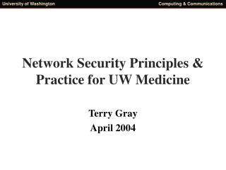 Network Security Principles  Practice for UW Medicine
