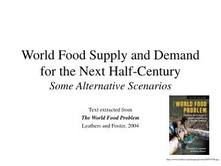 World Food Supply and Demand for the Next Half-Century Some Alternative Scenarios