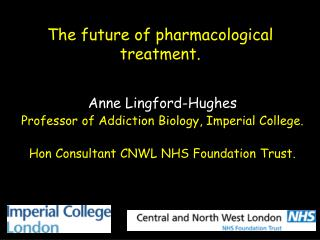 The future of pharmacological treatment.