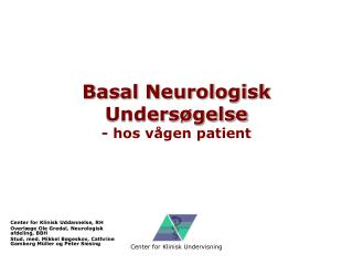 Basal Neurologisk Unders gelse - hos v gen patient