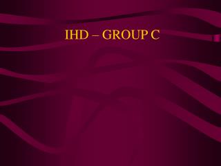 IHD   GROUP C