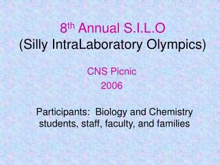 8th Annual S.I.L.O Silly IntraLaboratory Olympics