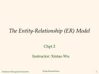 The Entity-Relationship ER Model