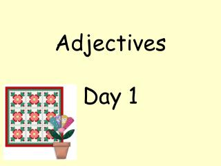Adjectives  Day 1