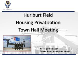 Hurlburt Field  Housing Privatization  Town Hall Meeting