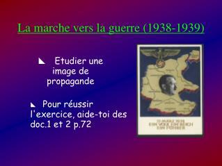 La marche vers la guerre 1938-1939
