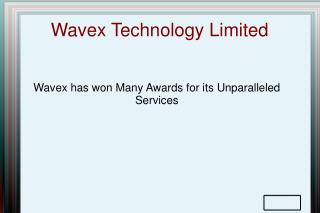 Wavex has won Many Awards for its Unparalleled Services