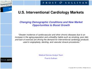 U.S. Interventional Cardiology Markets     Changing Demographic Conditions and New Market Opportunities to Boost Growth