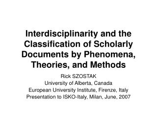 Interdisciplinarity and the Classification of Scholarly Documents by Phenomena, Theories, and Methods