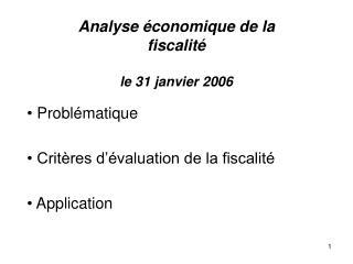 Analyse  conomique de la fiscalit   le 31 janvier 2006