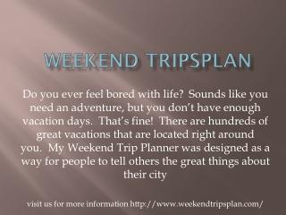 Weekend tripsplan