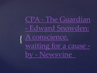 CPA The Guardian - Edward Snowden A conscience, waiting for