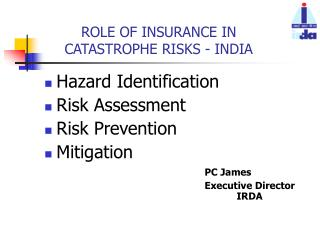 ROLE OF INSURANCE IN CATASTROPHE RISKS - INDIA