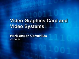 Video Graphics Card and Video Systems