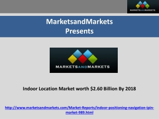 Indoor Location Market Forecasts and Analysis (2013 - 2018)