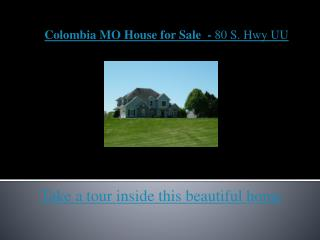 columbia mo house for sale - 80 s hwy uu