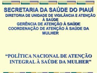 SECRETARIA DA SA DE DO PIAU   DIRETORIA DE UNIDADE DE VIGIL NCIA E ATEN  O   SA DE GER NCIA DE ATEN  O   SA DE COORDENA