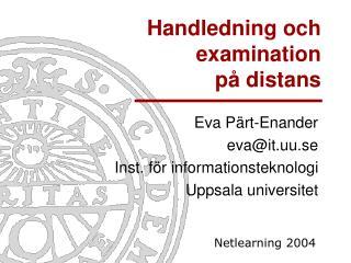Handledning och examination  p  distans