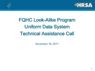 FQHC Look-Alike Program  Uniform Data System Technical Assistance Call  November 16, 2011