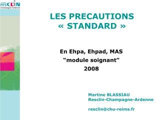 LES PRECAUTIONS   STANDARD
