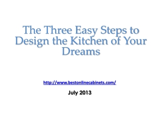The Three Easy Steps to Design the Kitchen of your Dreams