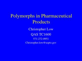 Polymorphs in Pharmaceutical Products