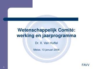 Wetenschappelijk Comit : werking en jaarprogramma