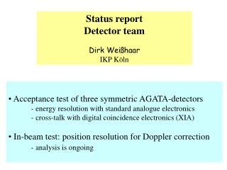Status report Detector team  Dirk Wei haar IKP K ln