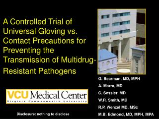A Controlled Trial of Universal Gloving vs. Contact Precautions for Preventing the Transmission of Multidrug-Resistant P