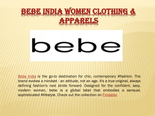 Bebe India stores near you to shop bebe clothing and bebe dr