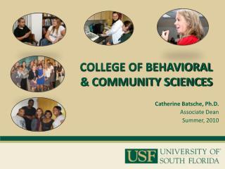 Catherine Batsche, Ph.D. Associate Dean Summer, 2010