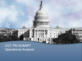 CDC PM SUMMIT Operational Analysis