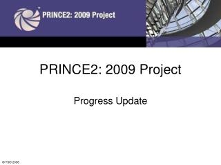 PRINCE2: 2009 Project