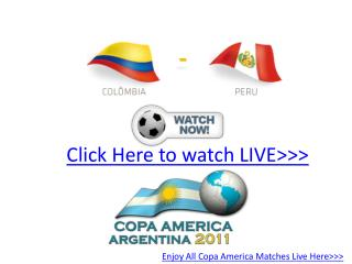 enjoy!! colombia vs peru live hd!! quater final copa america
