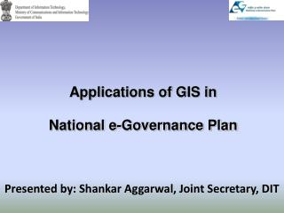 Applications of GIS in   National e-Governance Plan