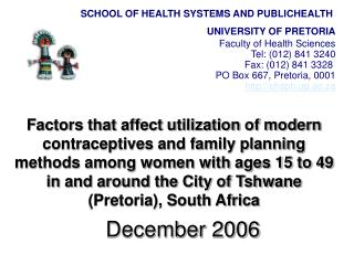 Factors that affect utilization of modern contraceptives and family planning methods among women with ages 15 to 49 in a