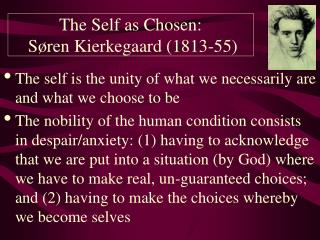 The self is the unity of what we necessarily are and what we choose to be The nobility of the human condition consists i