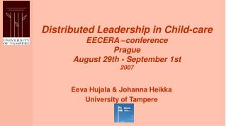 Distributed Leadership in Child-care EECERA  conference  Prague  August 29th - September 1st 2007