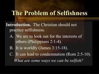 The Problem of Selfishness