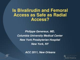 Is Bivalirudin and Femoral Access as Safe as Radial Access
