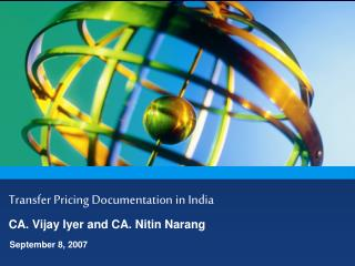 Transfer Pricing Documentation in India   CA. Vijay Iyer and CA. Nitin Narang
