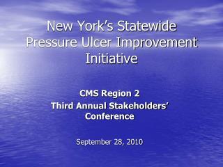 New York s Statewide Pressure Ulcer Improvement Initiative