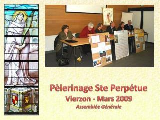 P lerinage Ste Perp tue Vierzon - Mars 2009 Assembl e G n rale