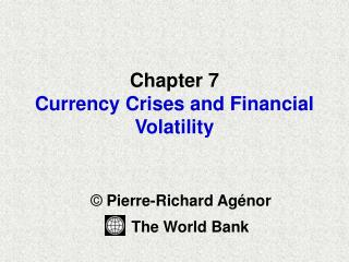 Chapter 7 Currency Crises and Financial Volatility