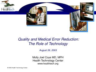 Quality and Medical Error Reduction:  The Role of Technology  August 26, 2003