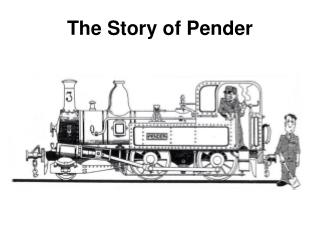 This is the story of Pender. Pender is a small, green steam engine. Once upon a time Pender worked all day pulling carri